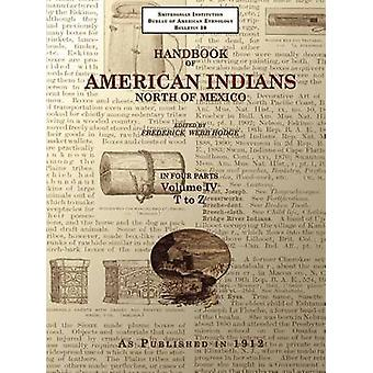 Handbook of American Indians North of Mexico V. 44 by Hodge & Frederick Webb