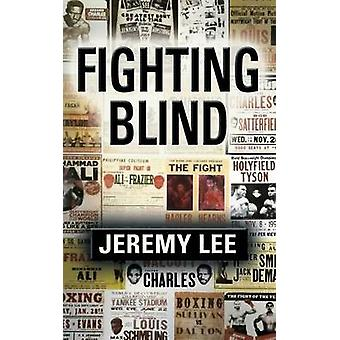 Fighting Blind by Lee & Jeremy