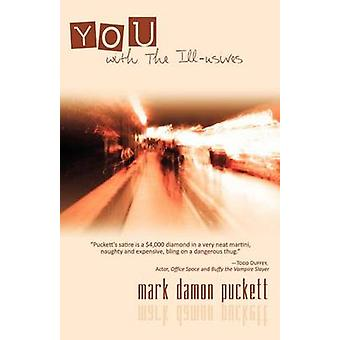 You with the IllUsives by Puckett & Mark Damon
