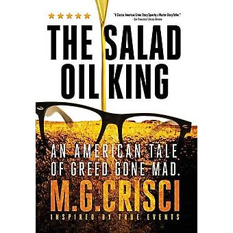 The Salad Oil King An American Tale of Greed Gone Mad by Crisci & M.G.