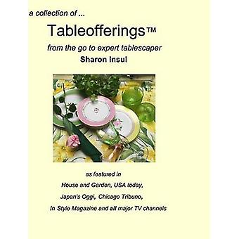 a collection of... Tableofferingsfrom the goto expert tablescaper by Insul & Sharon
