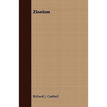 Zionism by Gottheil & Richard J.