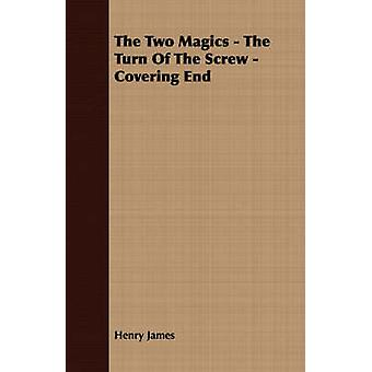 The Two Magics  The Turn of the Screw  Covering End by James & Henry & Jr.
