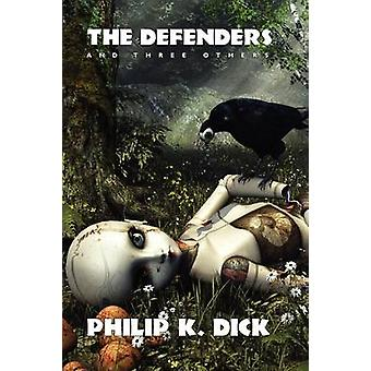 The Defenders and Three Others by Dick & Philip K.