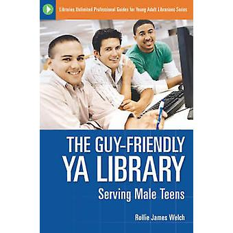 La biblioteca GuyFriendly YA che serve adolescenti maschi di Welch & Rollie