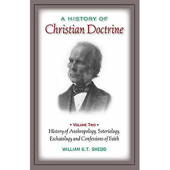 A HISTORY OF CHRISTIAN DOCTRINE Volume Two by Shedd & William & G.T.