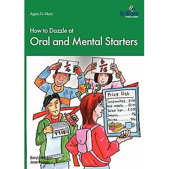 How to Dazzle at Oral and Mental Starters by Webber & Beryl