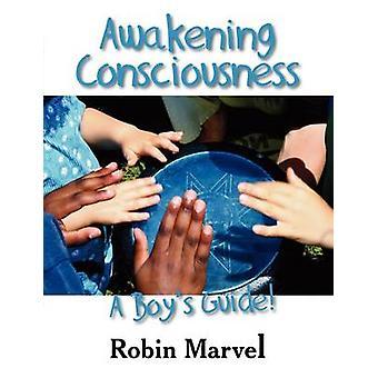 Awakening Consciousness A Boys Guide by Marvel & Robin