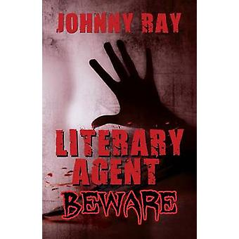 Literary Agent  Beware by Ray & Johnny