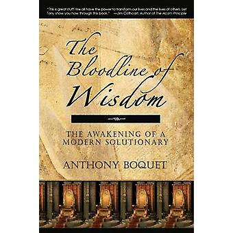 The Bloodline of Wisdom The Awakening of a Modern Solutionary by Boquet & Anthony