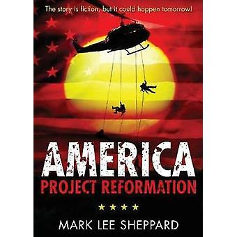 America Project Reformation by Sheppard & Mark Lee
