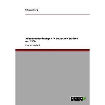 Hebammenordnungen in deutschen Stdten um 1500 by Amberg & Silke