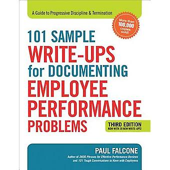 101 Sample WriteUps for Documenting Employee Performance Problems A Guide to Progressive Discipline and   Termination by Falcone & Paul