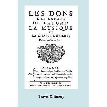 Les Dons des Enfans de Latone.  La Musique et la Chase du Cerf. Facsimile 1734 by Serr de Rieux & Jean