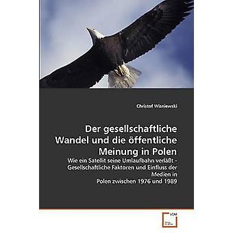 Der Gesellschaftliche Wandel Und Die Offentliche Meinung in Polen by Wisniewski Christof
