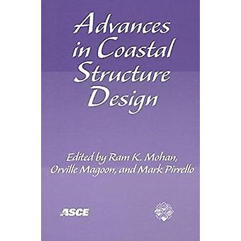 Advances in Coastal Structure Design by Ram Mohan - Orville T. Magoon