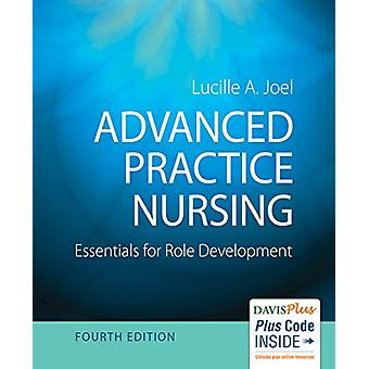 Advanced Practice Nursing - Essentials for Role Development by Lucille