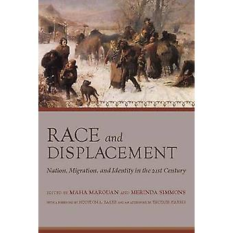 Race and Displacement - Nation - Migration - and Identity in the Twent