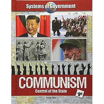 Systems of Government - Communism - Control of the State by Randy Hess