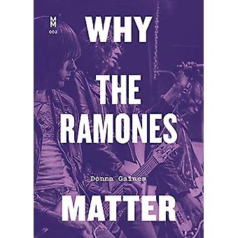 Why the Ramones Matter de Donna Gaines - 9781477318713 Livre