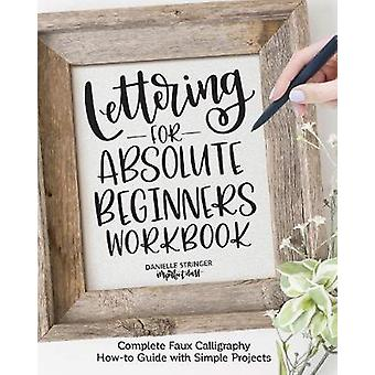 Lettering for Absolute Beginners Workbook - Complete Faux Calligraphy