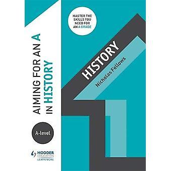 Sikter mot en A i A-nivå Historie av Nicholas Fellows - 978151042923