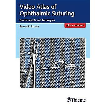 Video Atlas of Ophthalmic Suturing - Fundamentals and Techniques by St