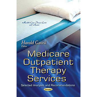 Medicare Outpatient Therapy Services - Selected Analyses and Recommend