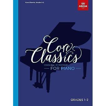 Core Classics - Grades 1-2 - Essential repertoire for piano by Richard
