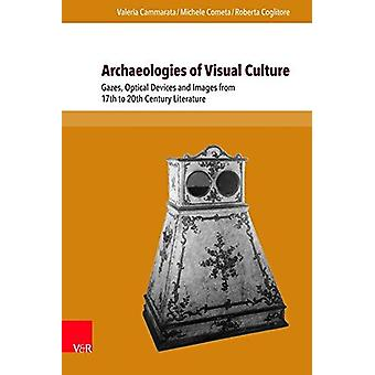 Archaeologies of Visual Culture - Gazes - Optical Devices and Images f