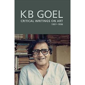 Art Critique - Selected Writings of K. B. Goel by Shruti Parthasarath