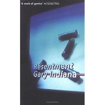 Resentment by Gary Indiana - 9780704381261 Book