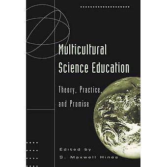 Multicultural Science Education - Theory - Practice - and Promise by S