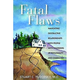 Fatal Flaws - Navigating Destructive Relationships with People with Di