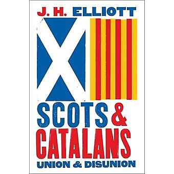 Scots and Catalans by J H Elliott