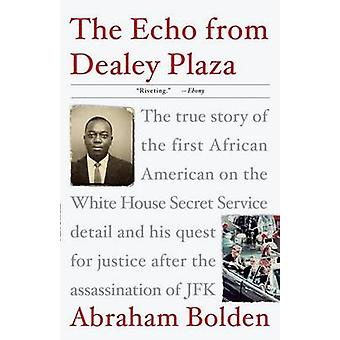 The Echo from Dealey Plaza - The True Story of the First African Ameri