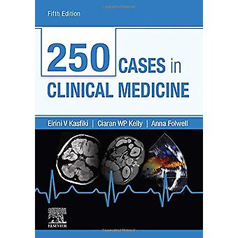 250 Cases in Clinical Medicine by Eirini Kasfiki - 9780702074554 Book