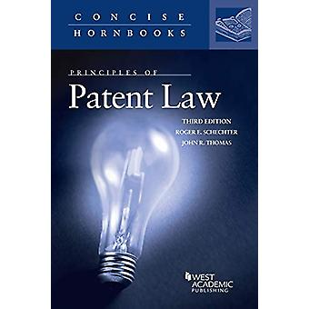 Principles of Patent Law by Roger E. Schechter - 9780314276681 Book