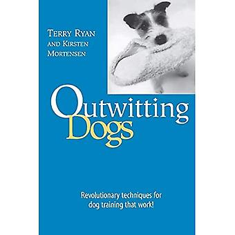 Outwitting Dogs: Revolutionary Techniques for Dog Training That Work! (Outwitting)