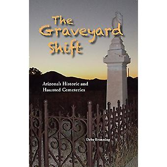 The Graveyard Shift by Debe Branning - 9781585810468 Book