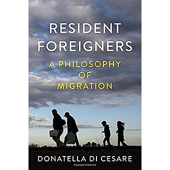 Resident Foreigners - A Philosophy of Migration by Donatella Di Cesare