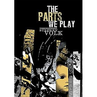 The Parts We Play by Stephen Volk - 9781786360205 Book