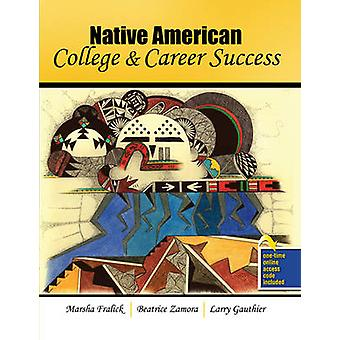 Native American College and Career Success by Marsha Fralick - Beatri