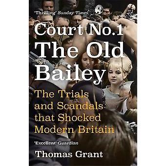 Court Number One - Les procès et les scandales qui ont choqué la Grande-Bretagne moderne