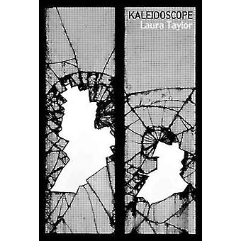 Kaleidoscope by Laura Taylor