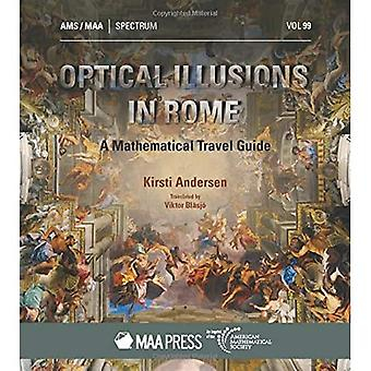 Optical Illusions in Rome: A Mathematical Travel Guide� (Spectrum)