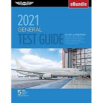 General Test Guide 2021  Pass Your Test and Know What is Essential to Become a Safe Competent Amt from the Most Trusted Source in Aviation Training  Ebundle by ASA Test Prep Board