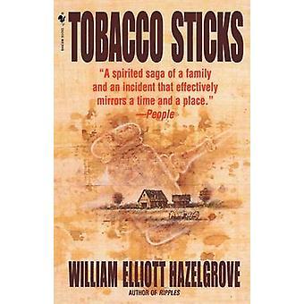 Tobacco Sticks by William Elliott Hazelgrove - 9780553762426 Book