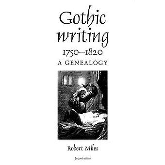 Gothic Writing 1750-1820 - Een genealogie van Robert Miles - 9780719060090