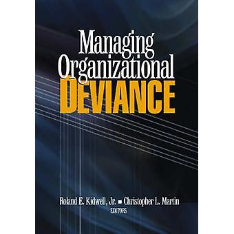 إدارة الانحراف التنظيمي بواسطة رولاند كيدويل - 9780761930143